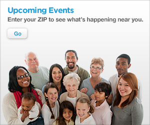 Upcoming Events. Enter your zip to see what's happening near you.