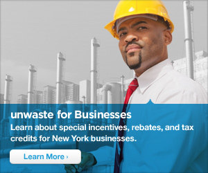 unwaste for Businesses.  Learn about special incentives, rebates, and tax credits for New York businesses.  Learn More.