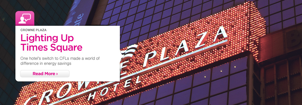 Crowne Plaza Times Square uses 3/4 less electricity in their marquee lighting and reaps enormous savings